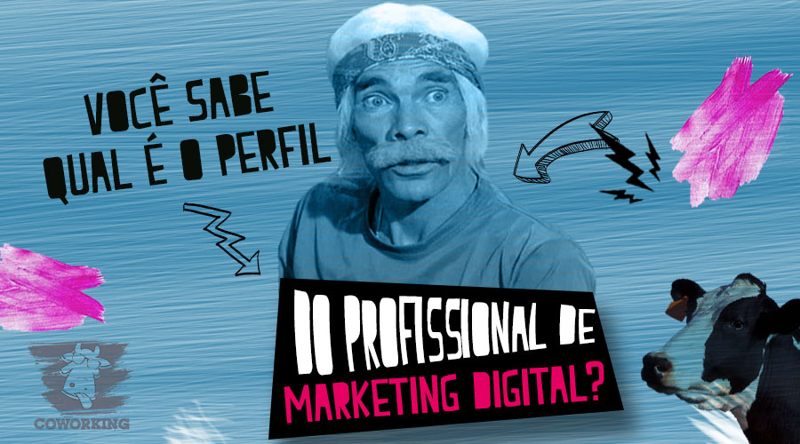 QUAL O PERFIL DO PROFISSIONAL DE MARKETING DIGITAL?